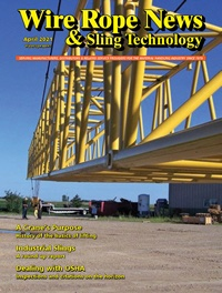 Wire Rope News & Sling Technology is a trade magazine for the crane and rigging industry in the USA